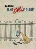 Jako cool v plotě - Karel Plíhal